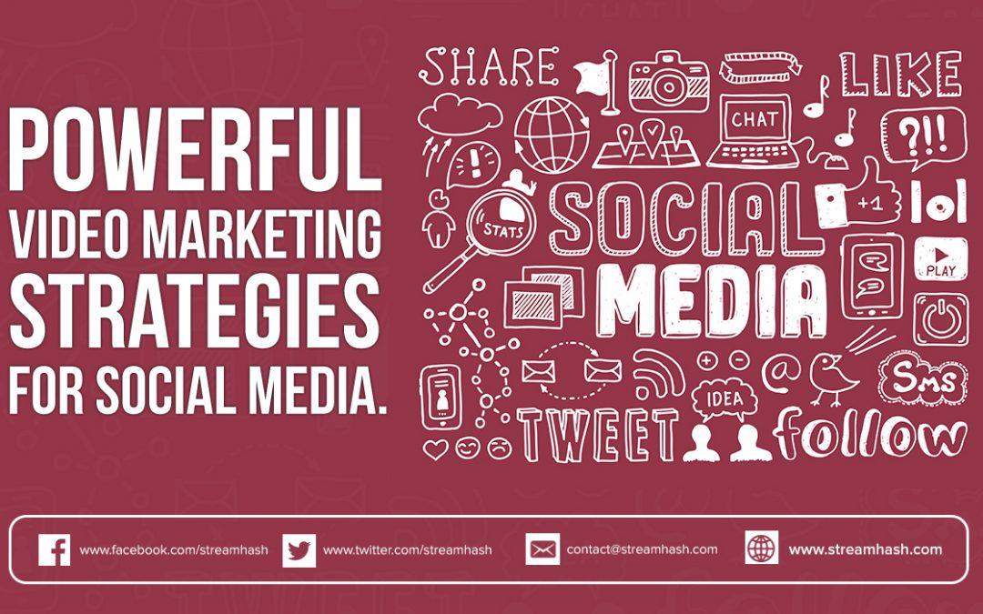 5 Powerful Video Marketing Strategies for Social Media