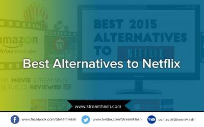 5 Best Alternative Streaming Sites Like Netflix – You Should Know