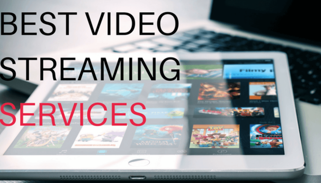 Top 8 Best Video Streaming Services 2017