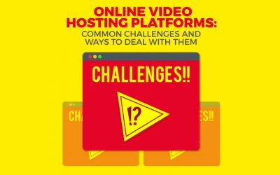 Online video hosting platforms: common challenges and ways to deal with them