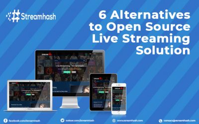 6 Alternatives to Open Source Live Streaming Solution