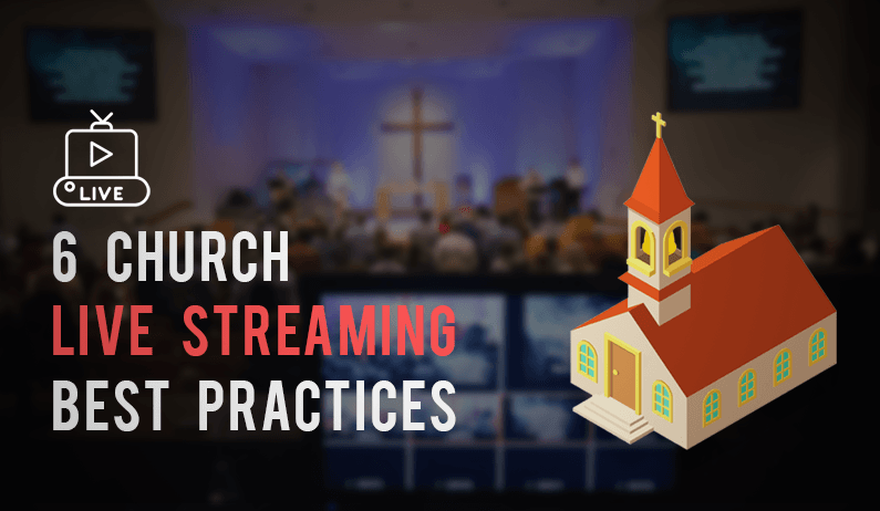 Church Live Streaming Best Practices
