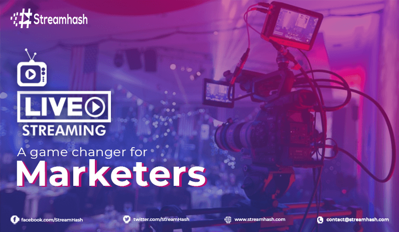 Live Streaming — A Game-Changer For Marketers