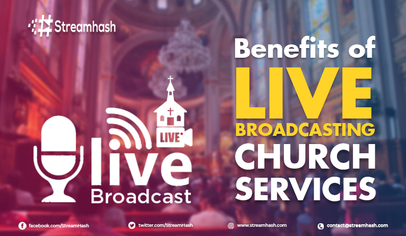 Benefits of Broadcasting The Live Church Services