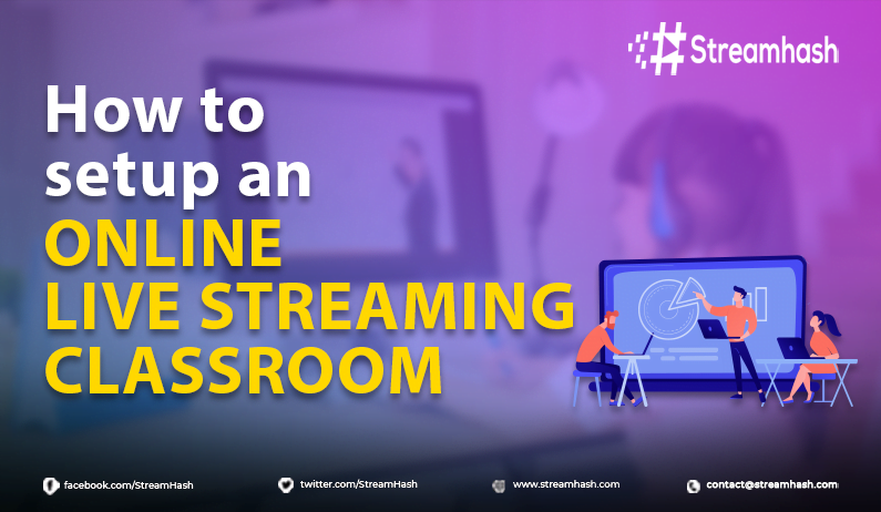 How to Set Up an Online Live Streaming Classroom
