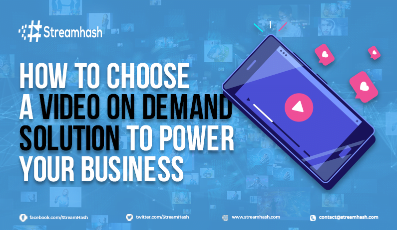 How To Choose a Video On Demand Solution to Power Your Business